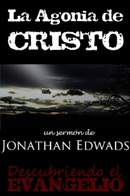 Jonathan Edwards-La Agonía De Cristo-