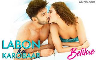 Labon Ka Karobaar – Befikre | Ranveer Singh & Vaani Kapoor
