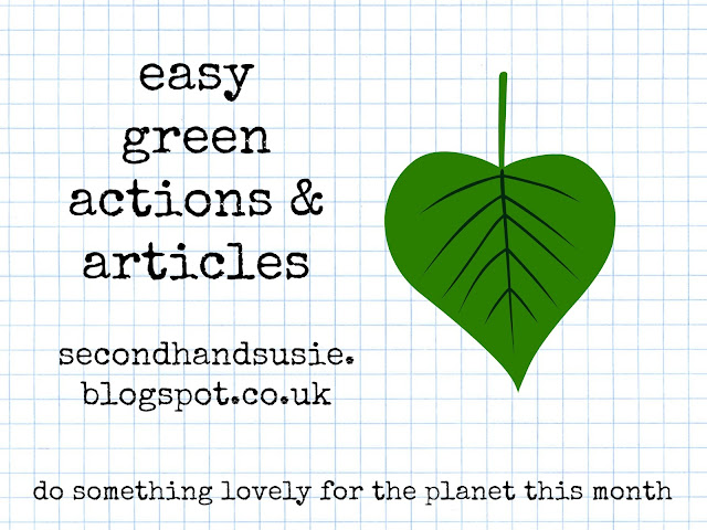 Easy green actions and articles, March 2016. secondhandsusie.blogspot.co.uk