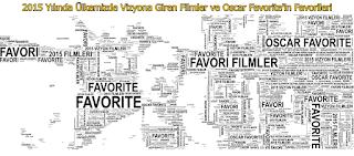 2015te ulkemizde vizyona giren filmler ve oscar favorite favorileri