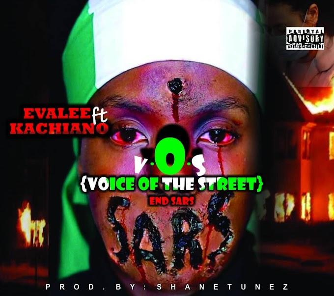 [Music] Evalee ft Kachiano - VOS (End SARS)