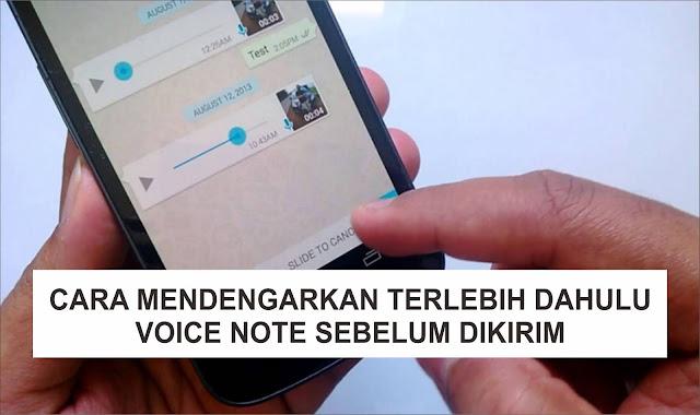 Cara Agar Bisa Mendengarkan Voice Note Whatsapp Terlebih Dahulu Sebelum diKirim