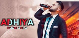 Adhiya Song Lyrics By Karan Aujla