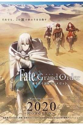 فيلم Fate/Grand Order: Shinsei Entaku Ryouiki Camelot 1 - Wandering; Agateram 2020 مترجم اون لاين