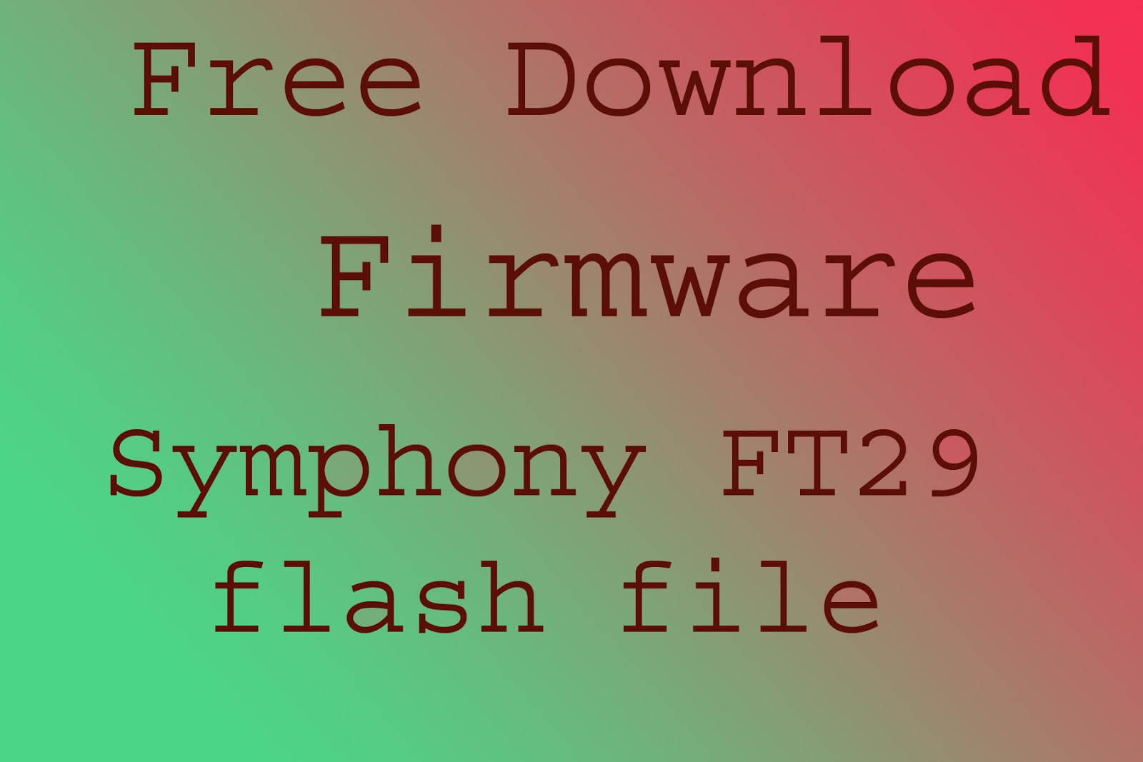 Symphony FT29 firmware file without password