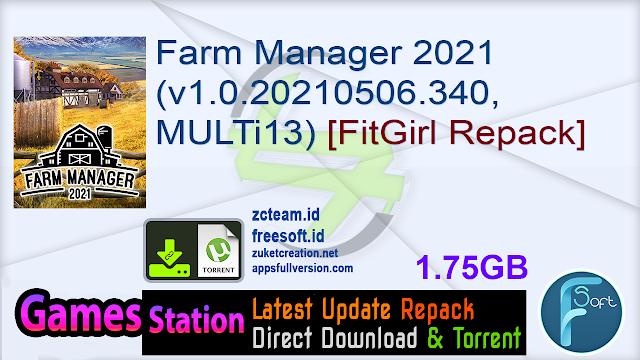 Farm Manager 2021 (v1.0.20210506.340, MULTi13) [FitGirl Repack]