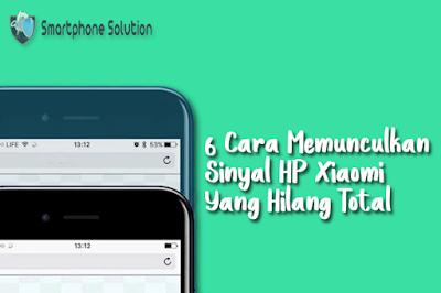 6 Cara Memunculkan Sinyal HP Xiaomi Redmi Hilang Total