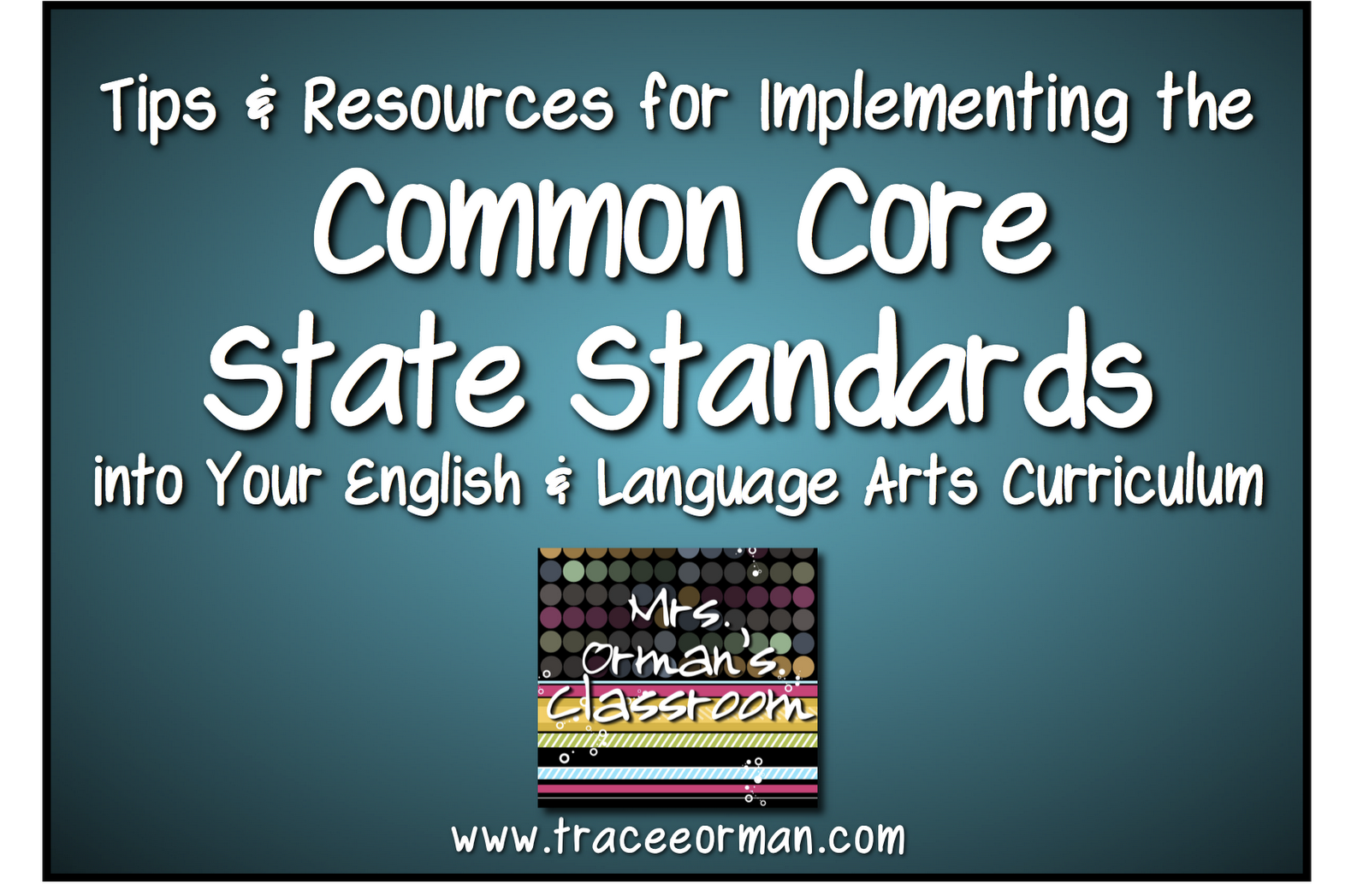 Mrs Orman S Classroom Implementing The Common Core State Standards In English Language Arts