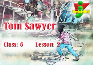 Tom Sawyer | Class 6 | Lesson 2 | English | Questions And Answers | SCERT Solutions