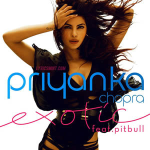 EXOTIC LYRICS - PRIYANKA CHOPRA ft. PITBULL HD MUSIC