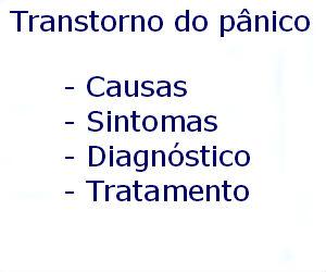 Transtorno do pânico causas sintomas diagnóstico tratamento prevenção riscos complicações