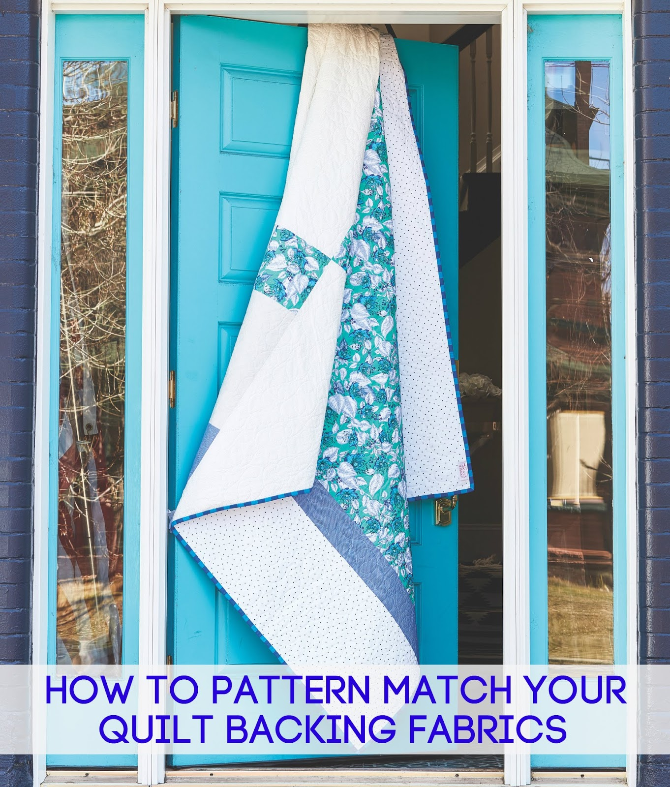 How to Pattern Match your Quilt Backing Fabrics