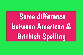 Here is an overview of the main differences between British english  and American english