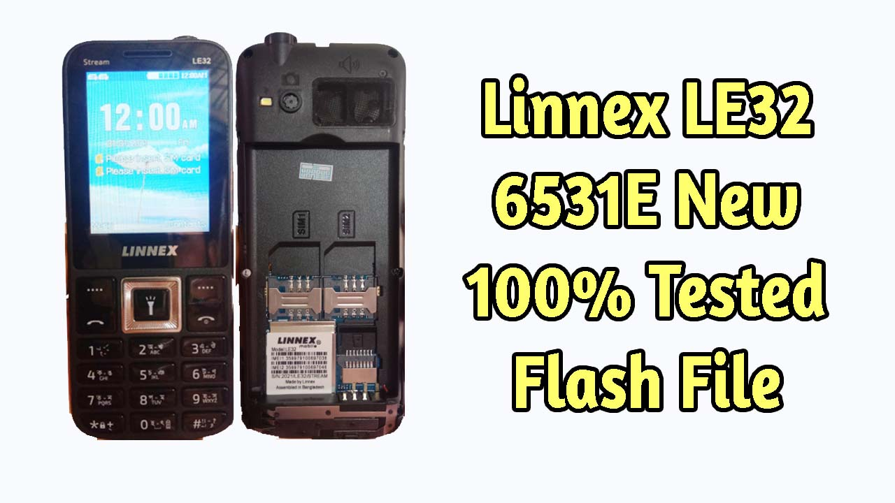 Linnex LE32 Flash File 6531E Official Firmware 100% Tested