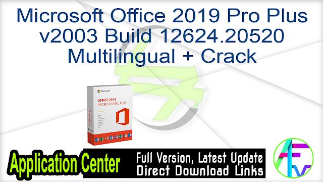 Microsoft Office 2019 Pro Plus v2003 Build 12624.20520 Multilingual + Crack
