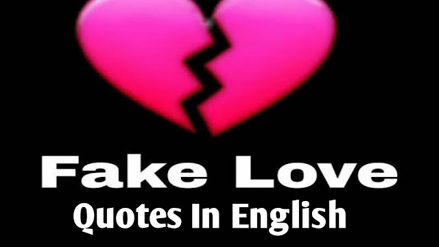Fake Love Quotes in English
