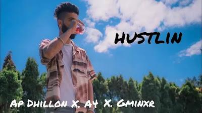 Checkout AP Dhillon Song Hustlin lyrics on Lyricsaavn