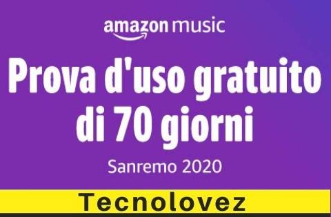 Amazon Music Unlimited GRATIS - Ecco come avere 70 giorni di musica gratis in occasione di sanremo