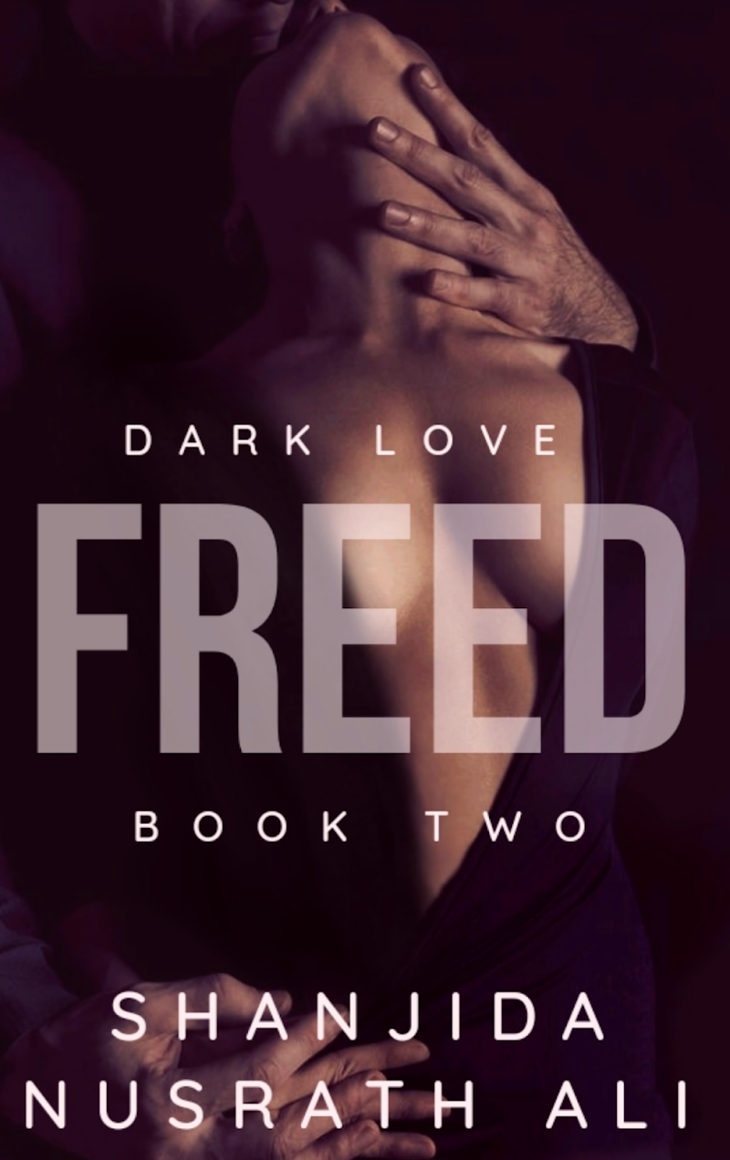 Review: Freed (Dark Love Duet #2) by Shanjida Nusrath Ali