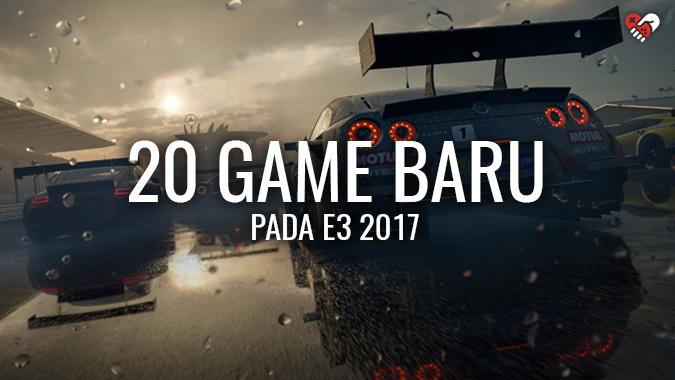 20 Game Baru yang Diumumkan Pada E3 2017