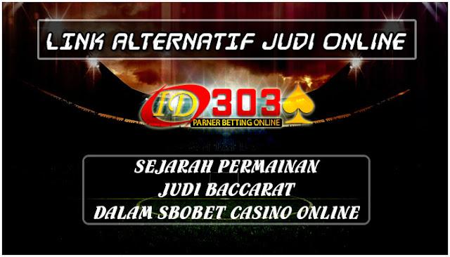 Sejarah Permainan Judi Baccarat Dalam Sbobet Casino Online