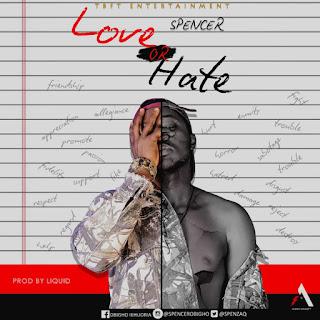 Spencer - Love Or Hate (Prod. Liquid)