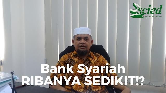 Bank Syariah, Ribanya sedikit?