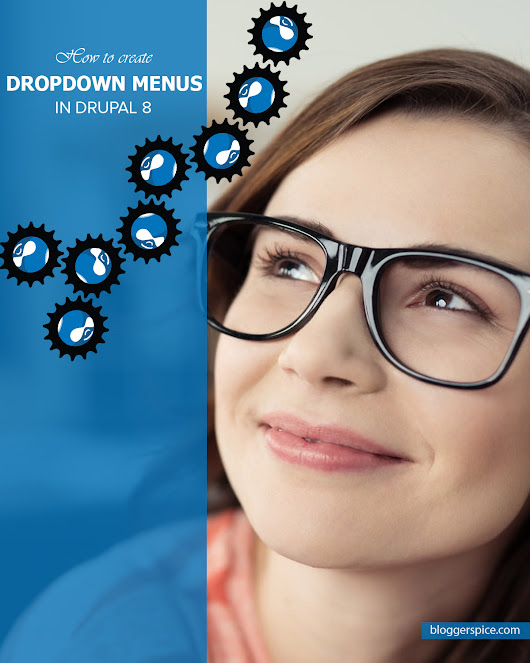 BloggerSpice – Smart Money, How-to, Business Startup!: How to create Dropdown Menus in Drupal 8?