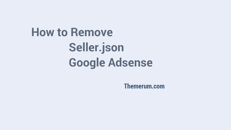 How to Remove Seller.json Notification - Google Adsense in 2021