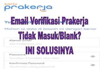 Solusi Jika Email Verifikasi Prakerja Tidak Masuk atau Blank