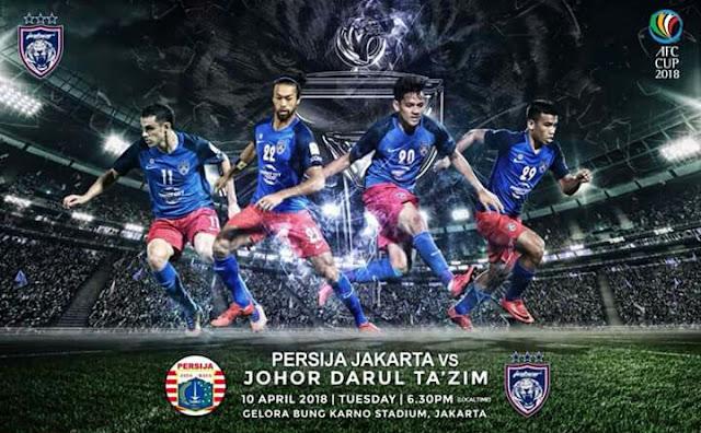 Live Streaming Persija Jakarta vs JDT 10.4.2018 Piala AFC