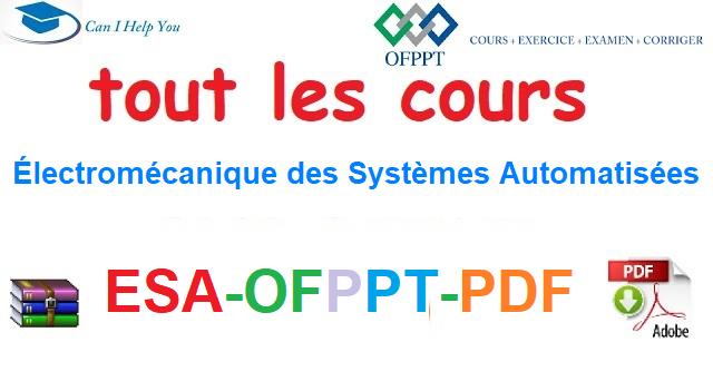 Tout Les Cours  Électromécanique des Systèmes Automatisées-ESA-OFPPT-PDF