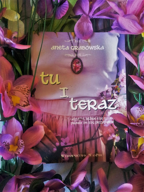 Tu i teraz - Aneta Grabowska