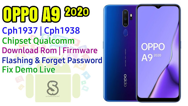 Download Rom Official / Flashing Oppo A9 (2020) Chp1937 / Cph1938 Qualcomm Lupa Password, Pola, Error System, Demo live