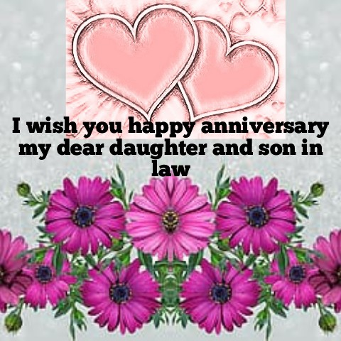Latest happy anniversary wishes for daughter and son in law