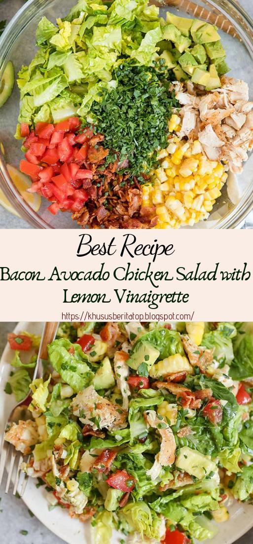 Bacon Avocado Chicken Salad with Lemon Vinaigrette #vegan #recipevegetarian