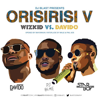 DJ Blast - Orisirisi V: Davido vs. Wizkid