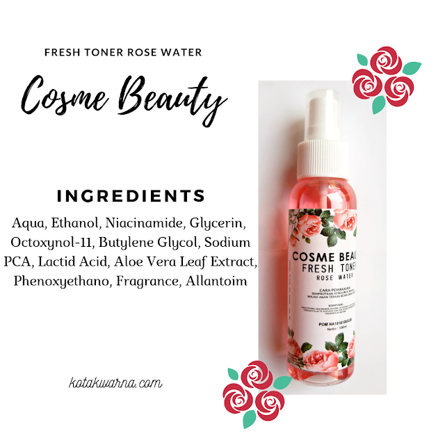 cosme beauty fresh toner rose water, ingredients, bahan kandungan produk cosme beauty