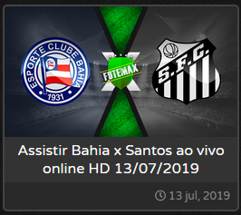 https://futemax.tv/assistir-bahia-x-santos-ao-vivo-online-hd-13-07-2019/