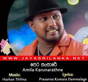 Pera Sansare - Amila Karunarathne ~ JayaSriLanka New Song