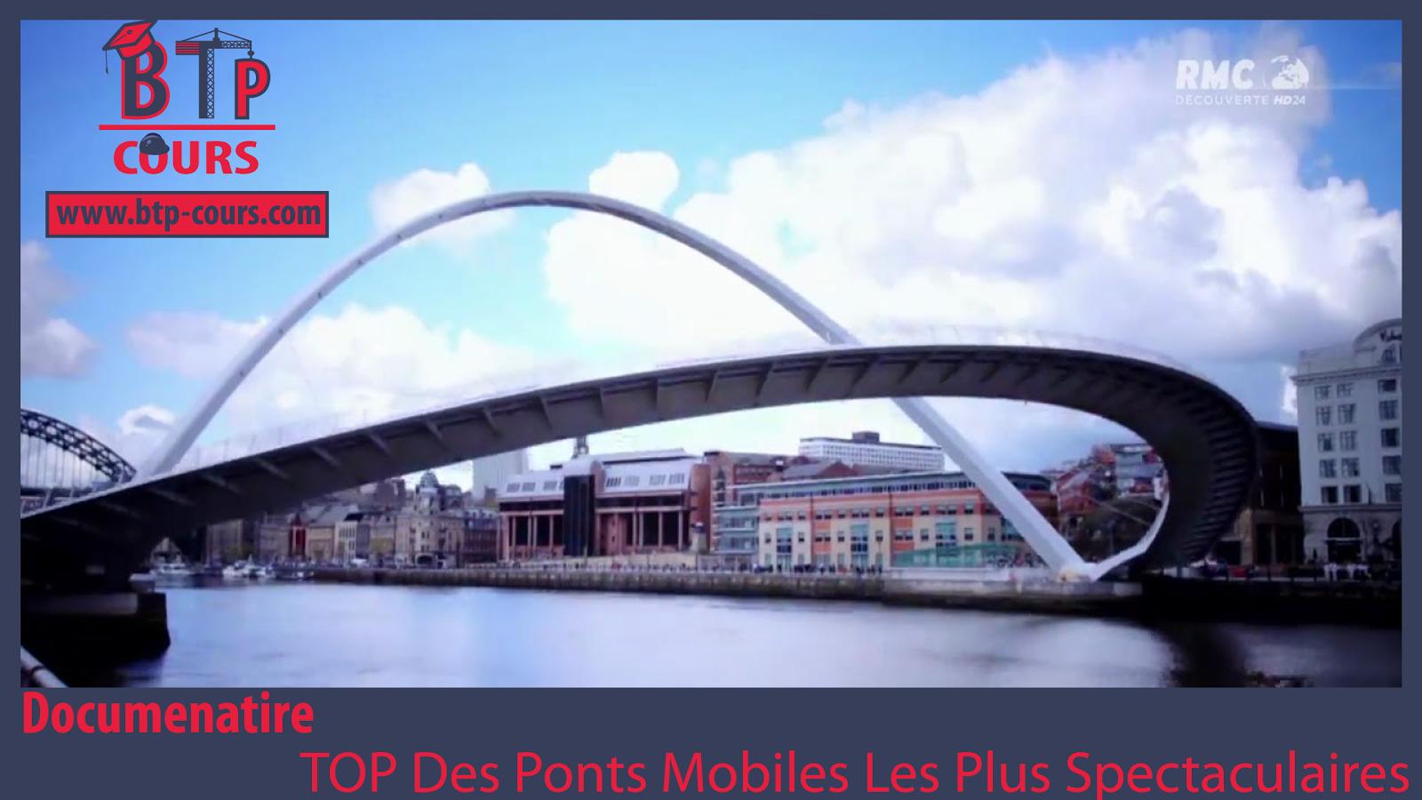 documentaire: top des ponts mobiles les plus spectaculaires - btp