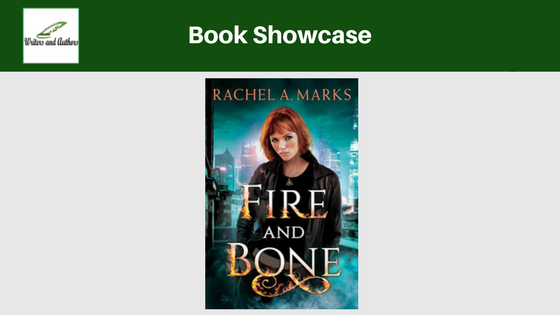 Book Showcase: Fire and Bone by Rachel A. Marks
