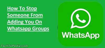 How To Stop Someone From Adding You On Whatsapp Groups