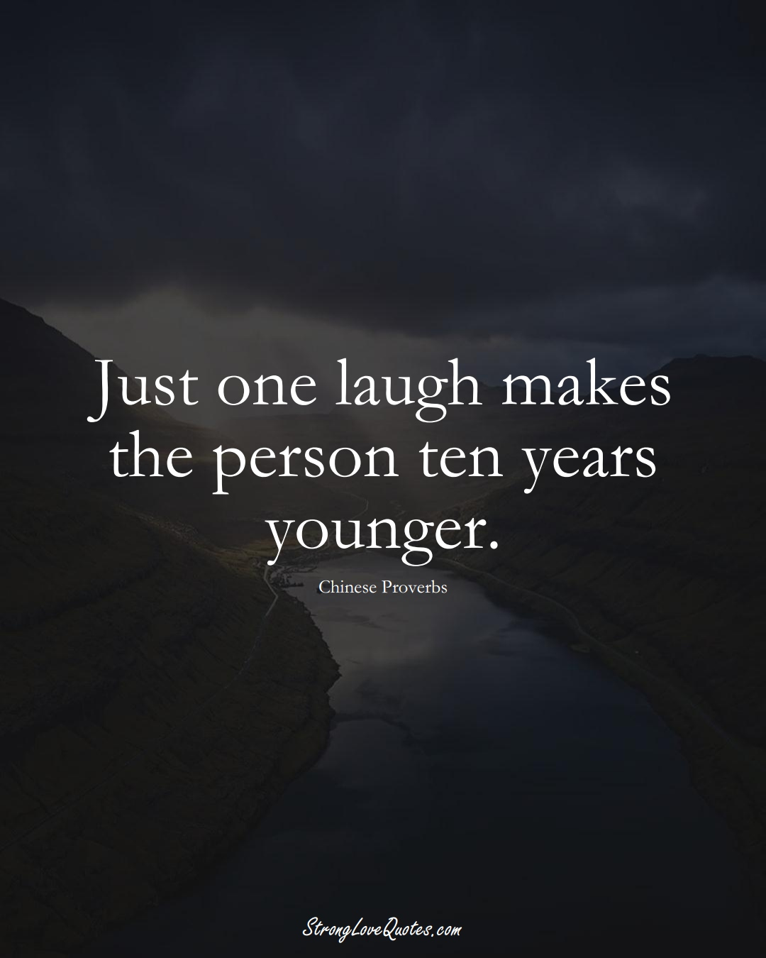 Just one laugh makes the person ten years younger. (Chinese Sayings);  #AsianSayings