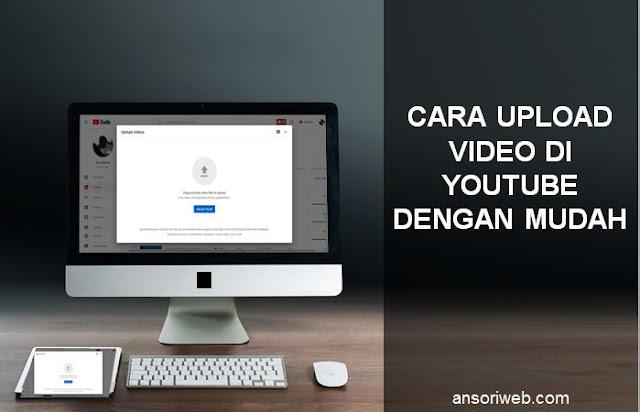 Cara Upload Video di Youtube dengan Mudah