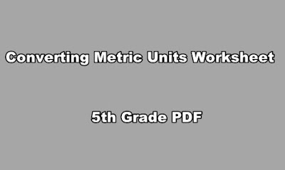 Converting Metric Units Worksheet 5th Grade PDF.