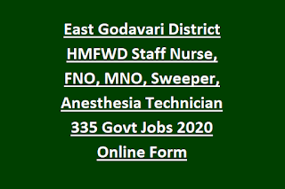 East Godavari District HMFWD Staff Nurse, FNO, MNO, Sweeper, Anesthesia Technician 335 Govt Jobs 2020 Online Form
