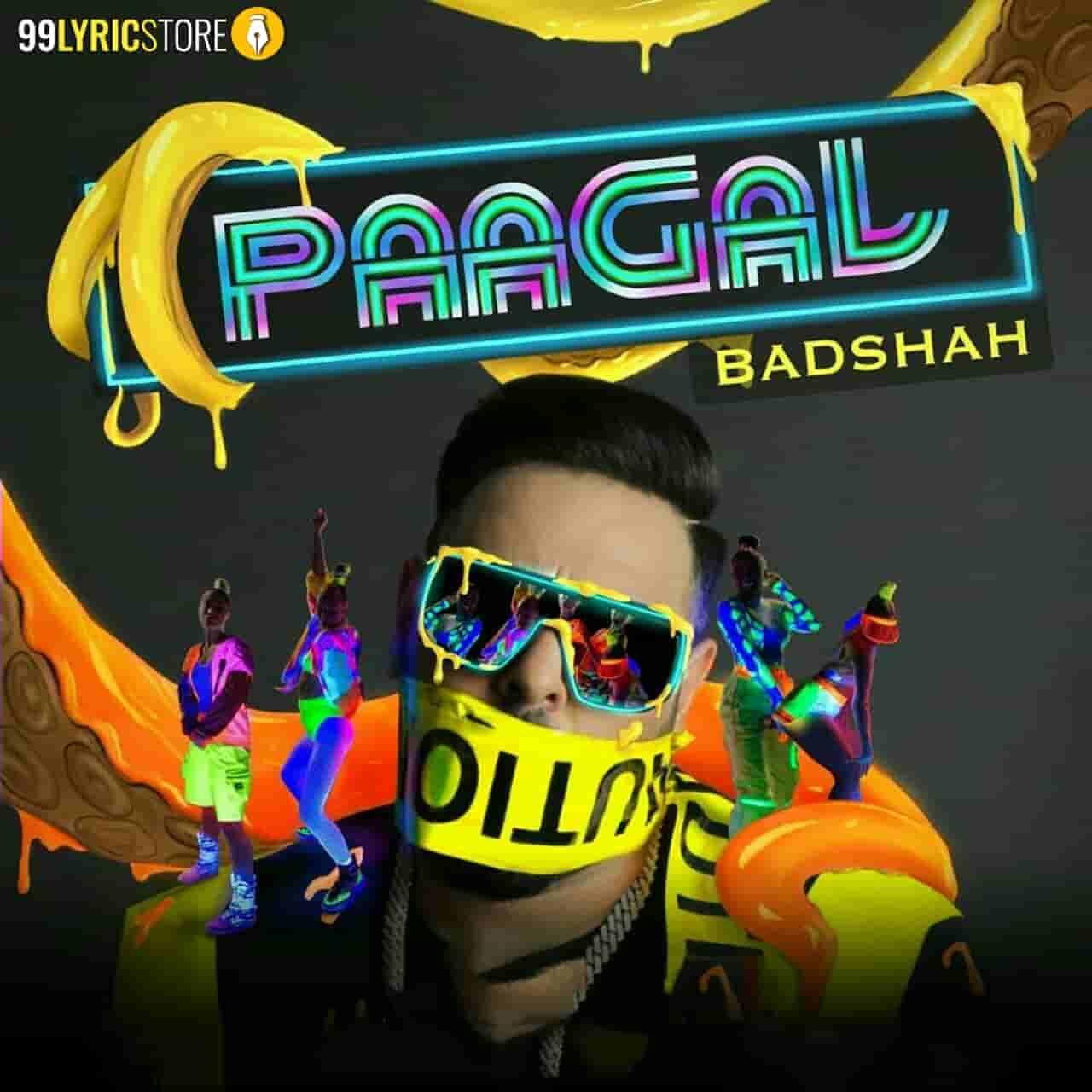 Rap Song Paagal Lyrics Sung by Badshah