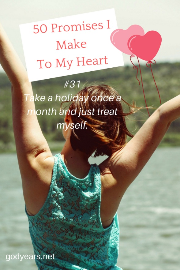 50 Promises I Make To My Heart #WorldHeartDay - Take a holiday and pamper yourself