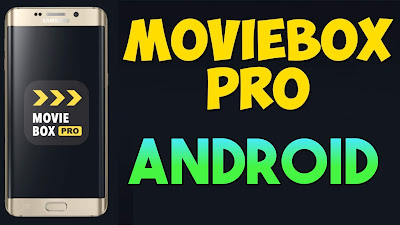 Download MovieBox Pro APK V5.30 Latest Version  For Android Smartphone 2019